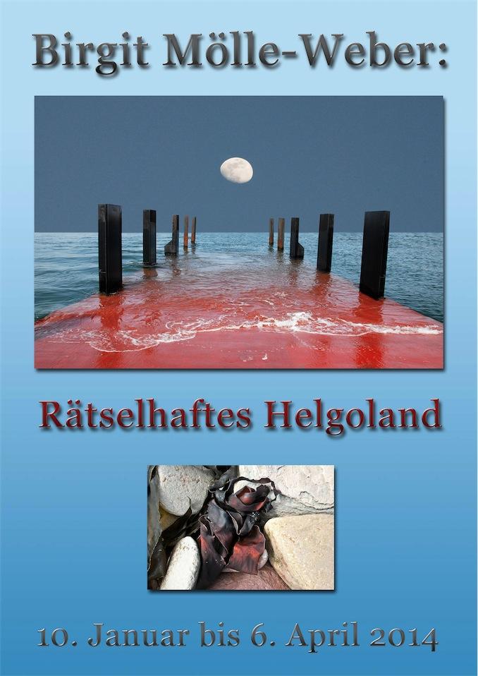 Plakat zur Fotoausstellung Mölle-Weber, Rätselhaftes Helgoland
